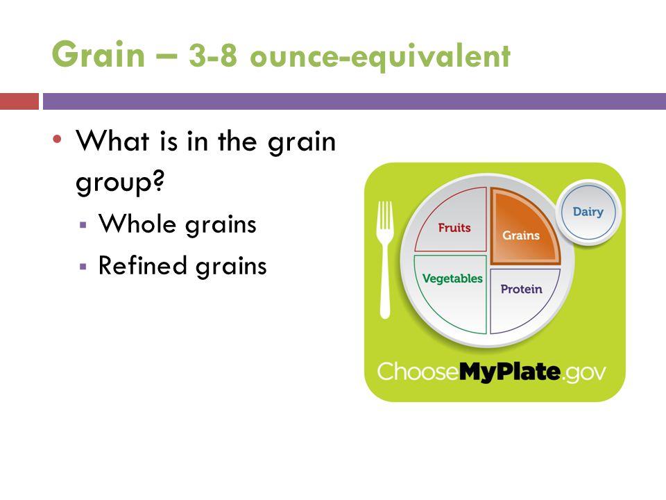 Grain – 3-8 ounce-equivalent