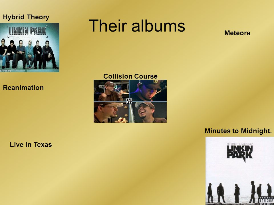 Their albums Hybrid Theory Meteora Collision Course Reanimation