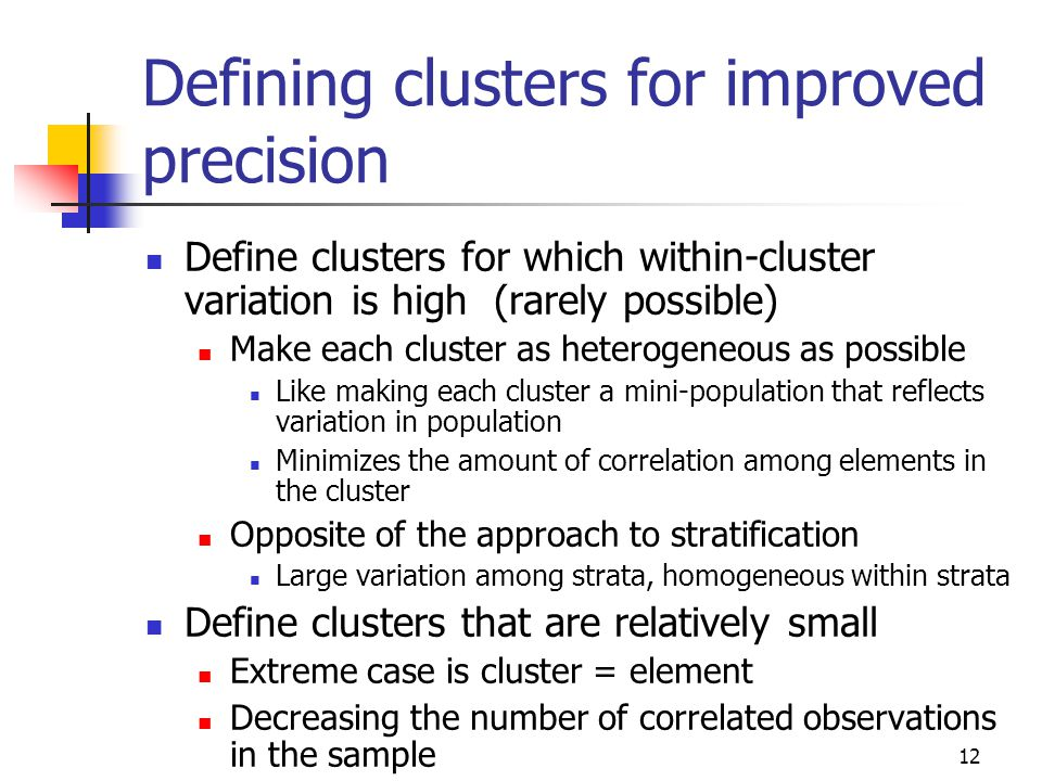 Defining clusters for improved precision