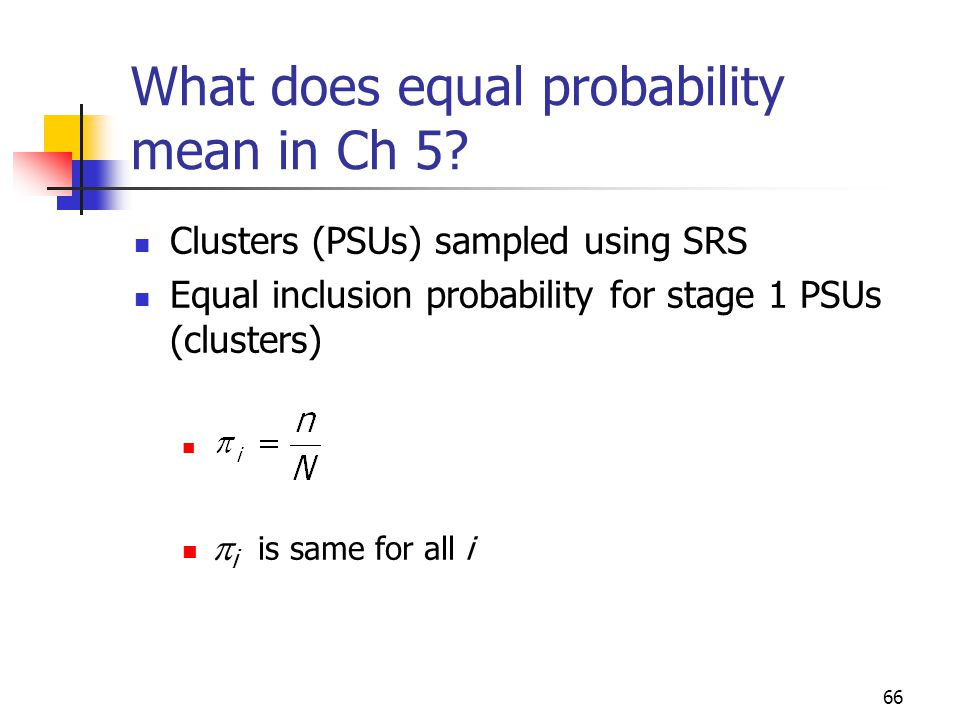 What does equal probability mean in Ch 5