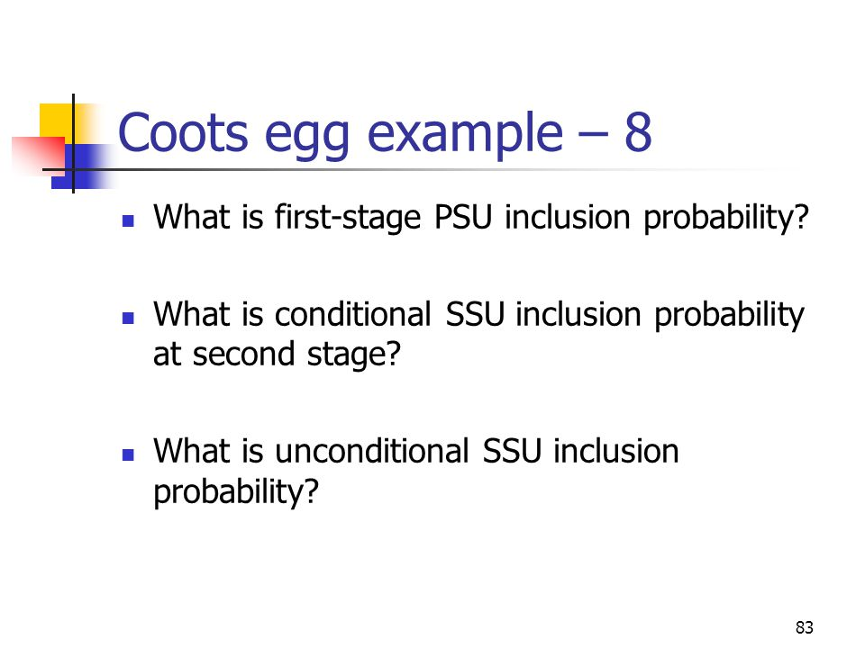 Coots egg example – 8 What is first-stage PSU inclusion probability