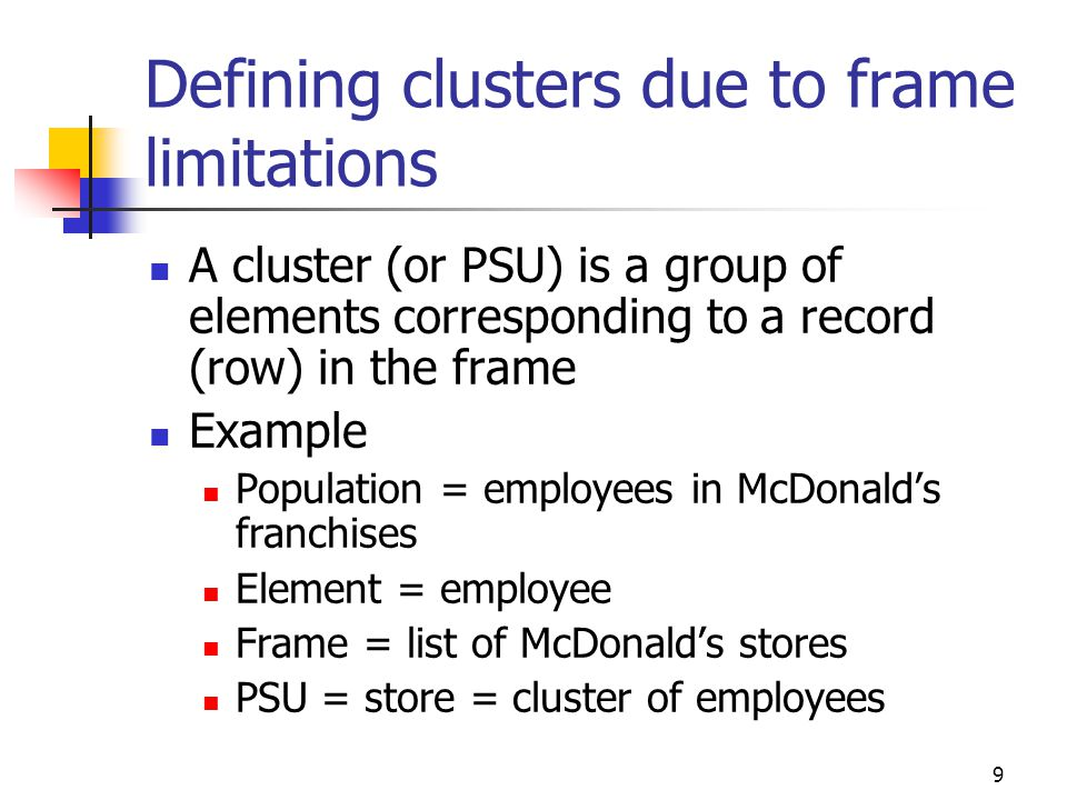 Defining clusters due to frame limitations