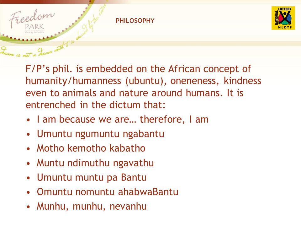 I am because we are… therefore, I am Umuntu ngumuntu ngabantu