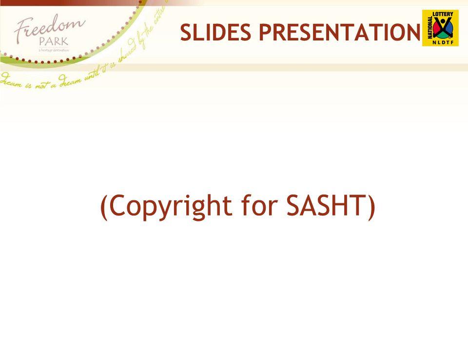 SLIDES PRESENTATION (Copyright for SASHT)