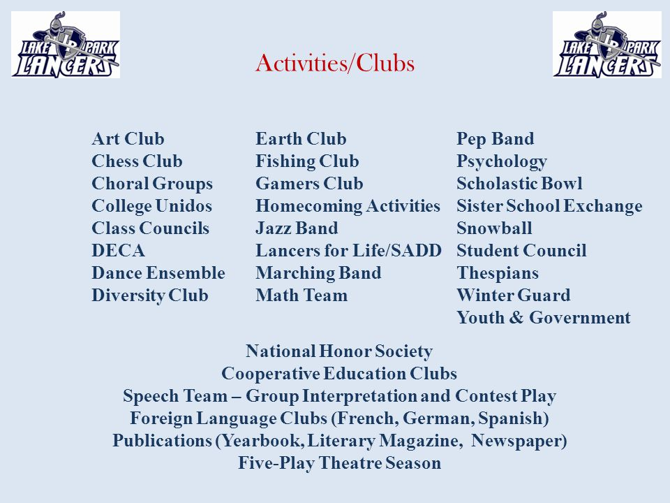 Activities/Clubs Art Club Chess Club Choral Groups College Unidos