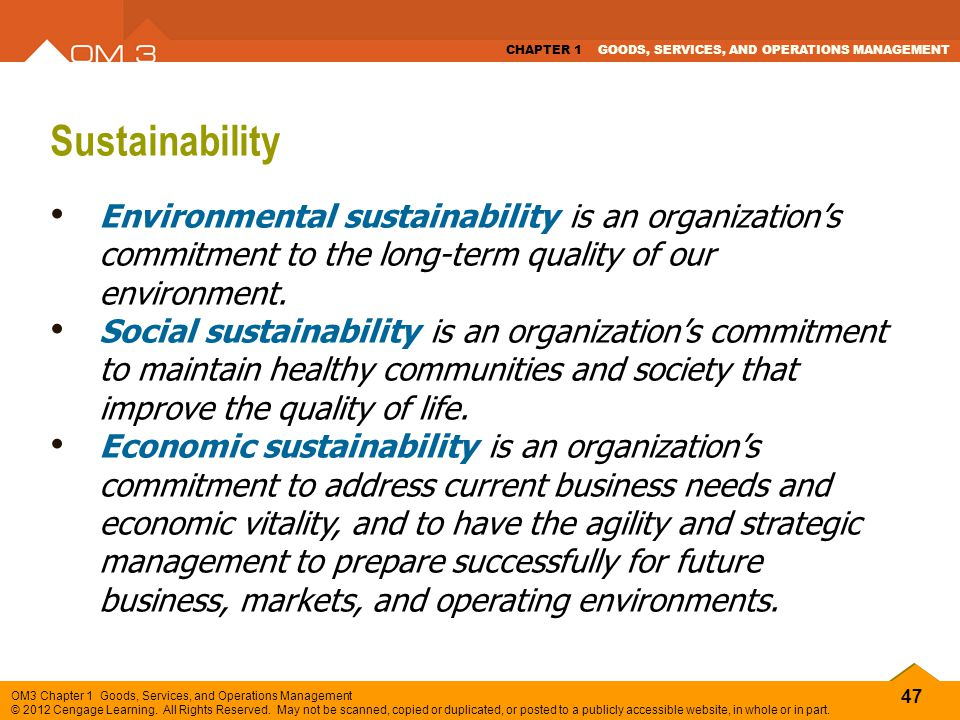 Sustainability Environmental sustainability is an organization's commitment to the long-term quality of our environment.