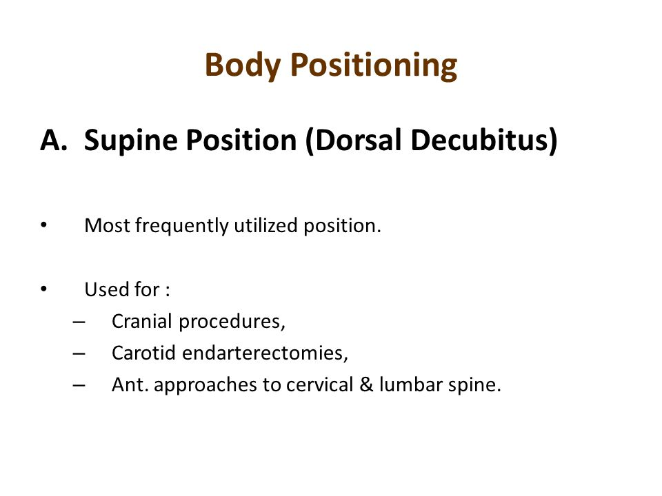 Body Positioning Supine Position (Dorsal Decubitus)