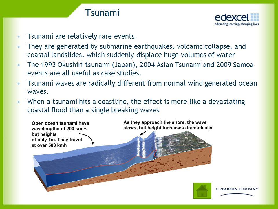 Tsunami Tsunami are relatively rare events.