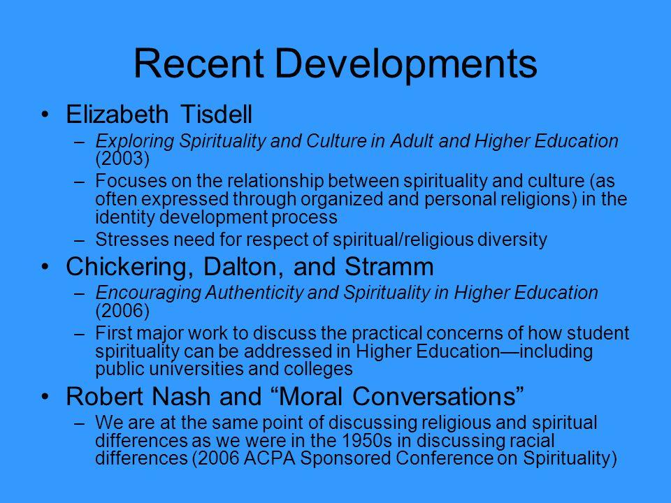 Recent Developments Elizabeth Tisdell Chickering, Dalton, and Stramm