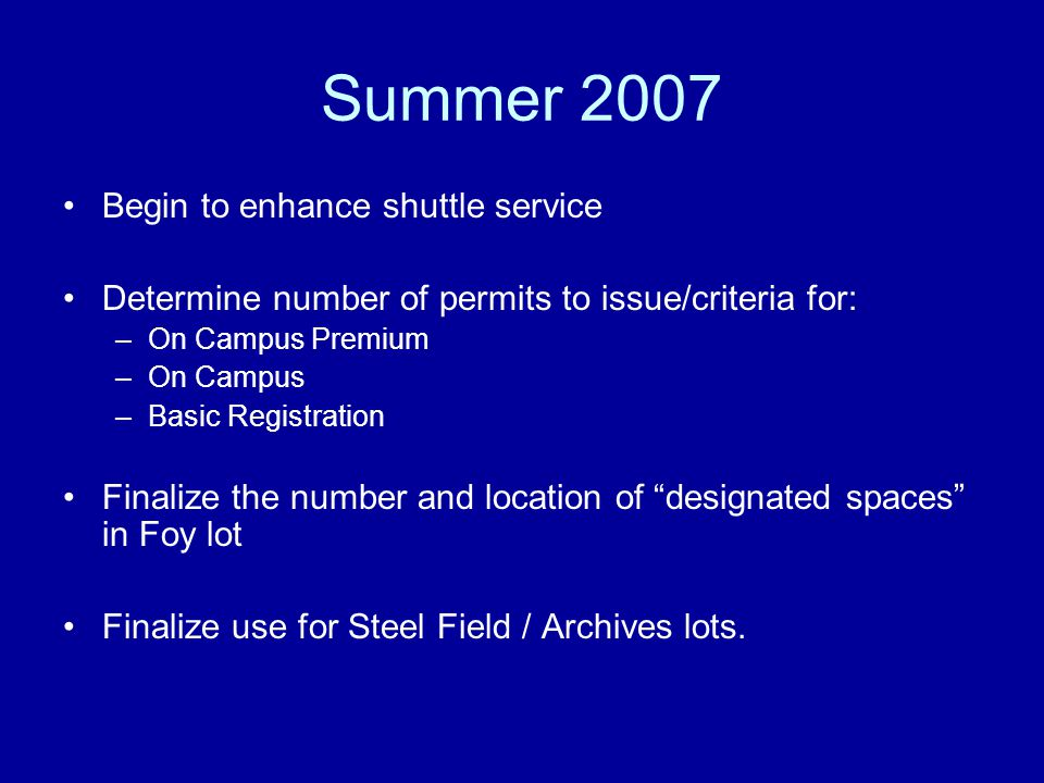 Summer 2007 Begin to enhance shuttle service