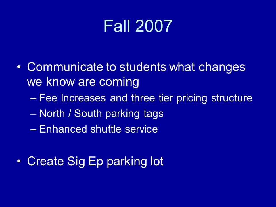 Fall 2007 Communicate to students what changes we know are coming