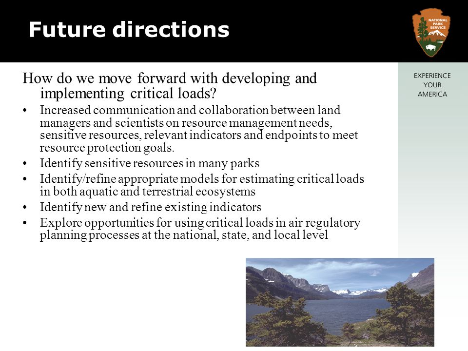 Future directions How do we move forward with developing and implementing critical loads