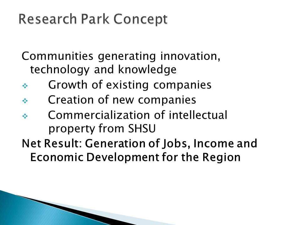 Research Park Concept Communities generating innovation, technology and knowledge. Growth of existing companies.