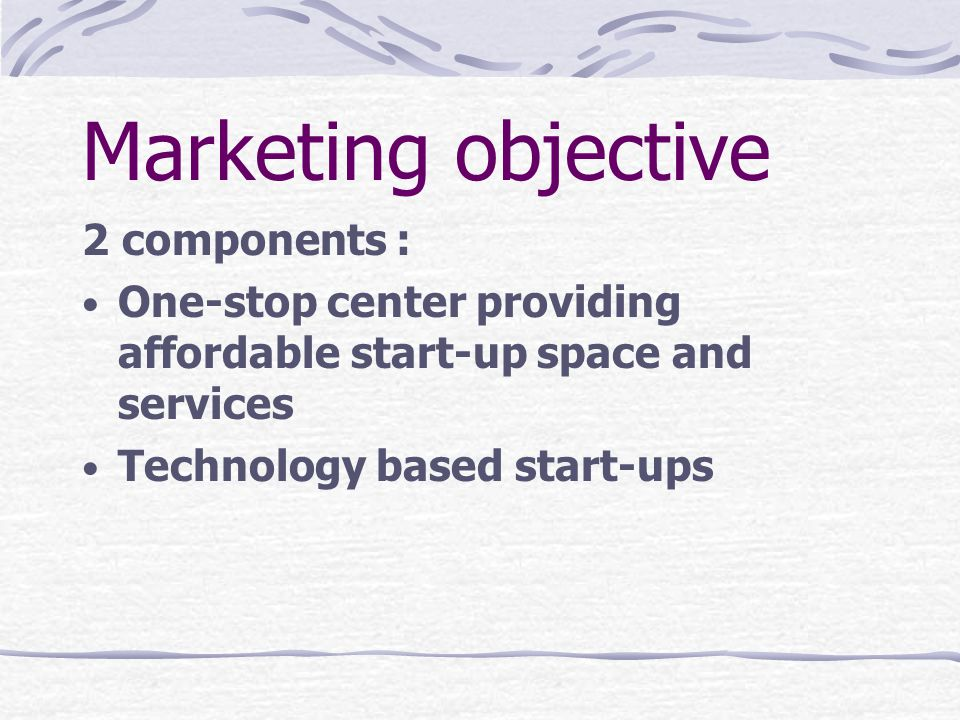 Marketing objective 2 components :