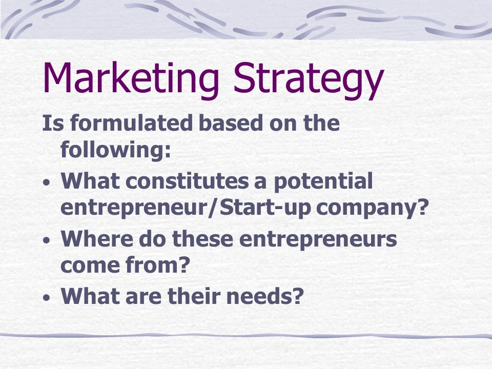 Marketing Strategy Is formulated based on the following: