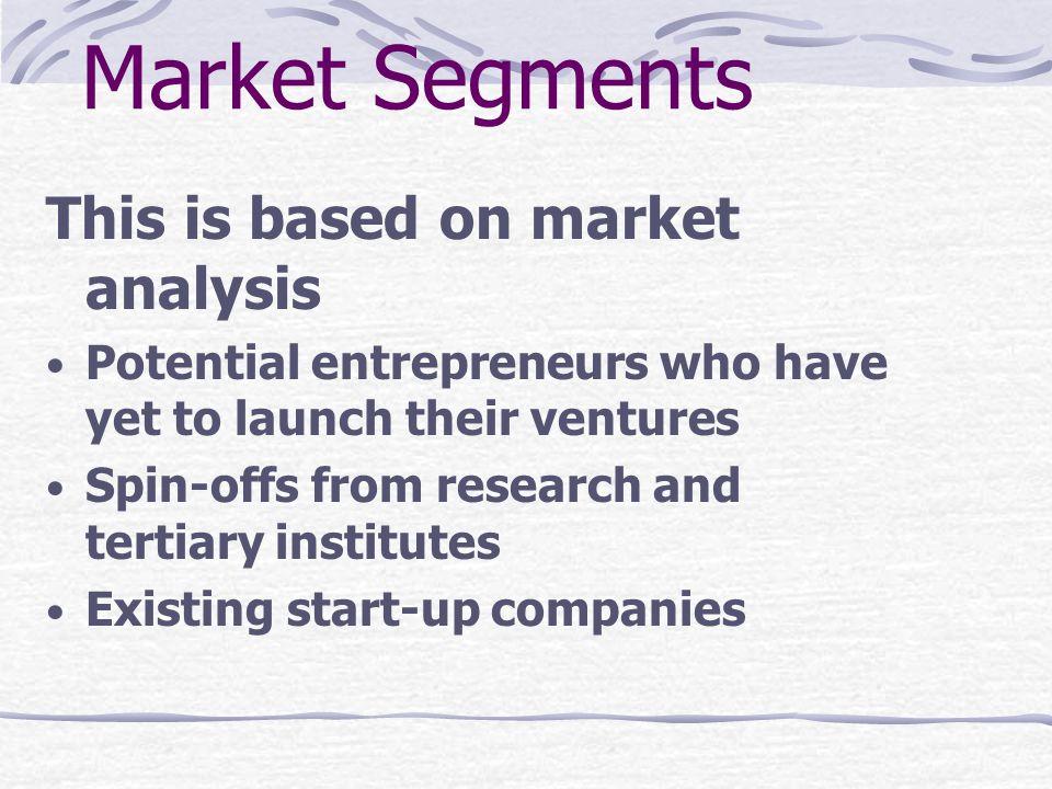 Market Segments This is based on market analysis