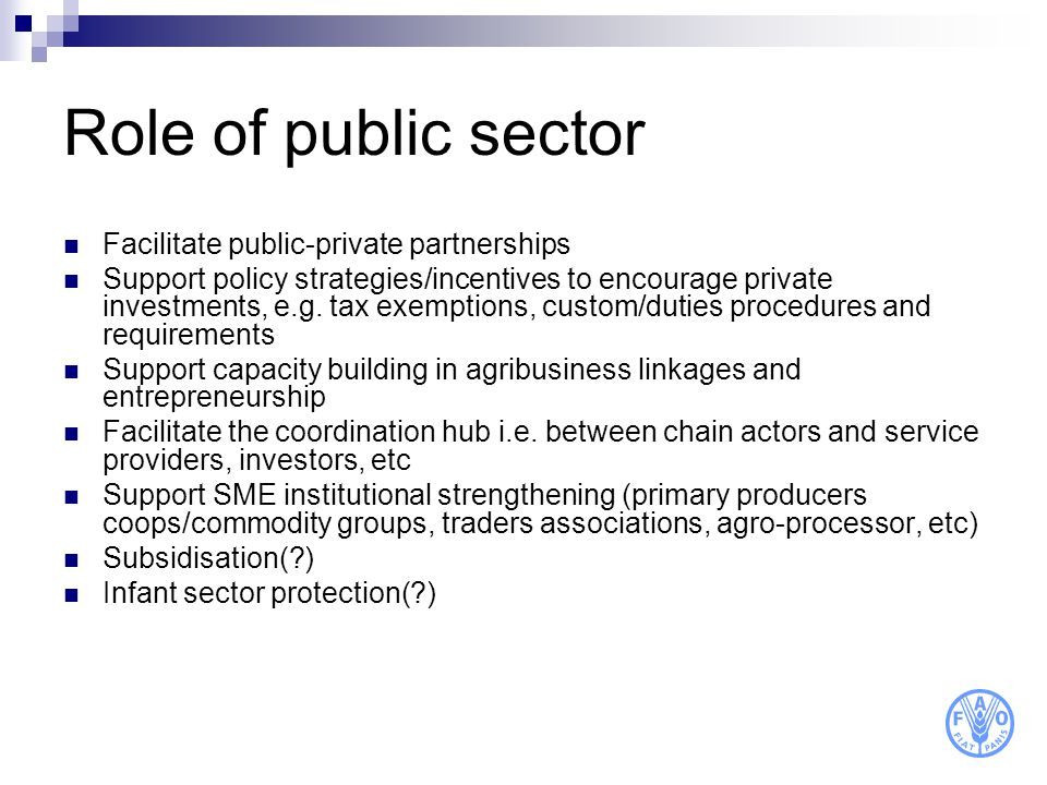 Role of public sector Facilitate public-private partnerships