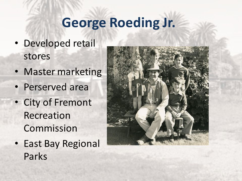 George Roeding Jr. Developed retail stores Master marketing