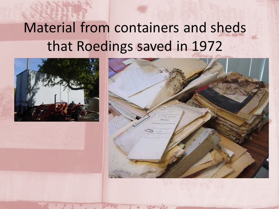 Material from containers and sheds that Roedings saved in 1972