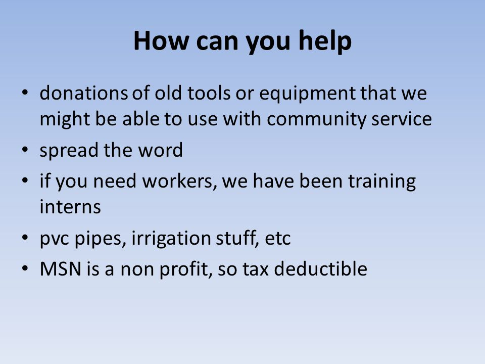 How can you help donations of old tools or equipment that we might be able to use with community service.