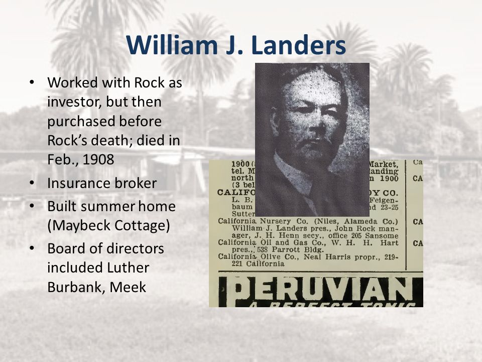 William J. Landers Worked with Rock as investor, but then purchased before Rock's death; died in Feb., 1908.