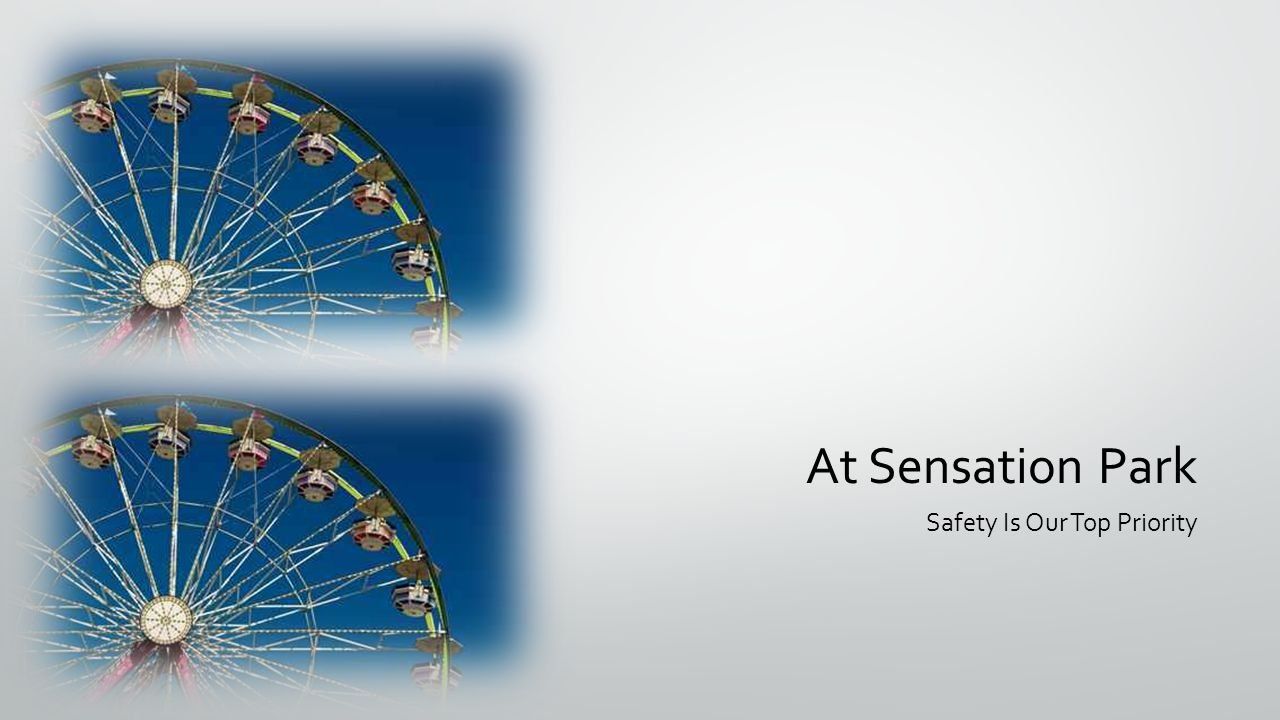 At Sensation Park Safety Is Our Top Priority