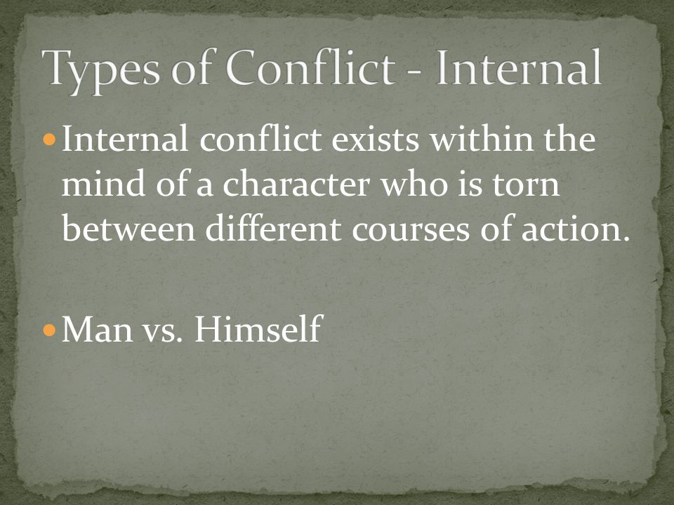 Types of Conflict - Internal