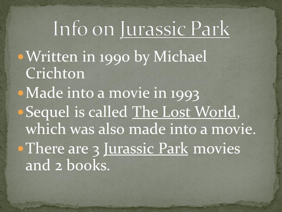 Info on Jurassic Park Written in 1990 by Michael Crichton
