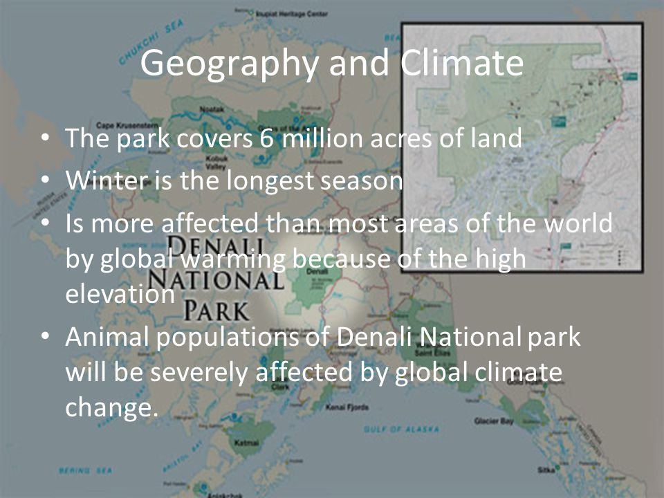 Geography and Climate The park covers 6 million acres of land