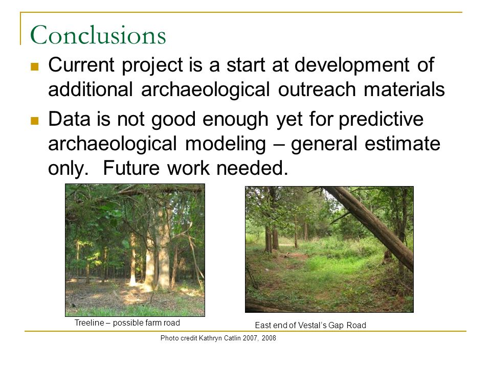 Conclusions Current project is a start at development of additional archaeological outreach materials.