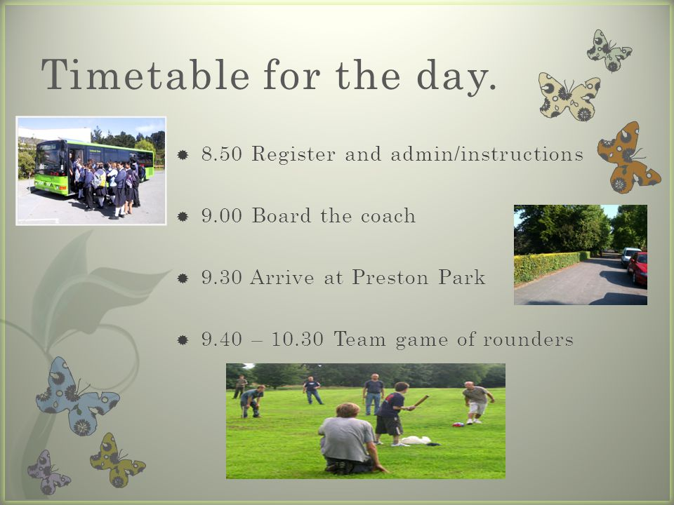 Timetable for the day Register and admin/instructions