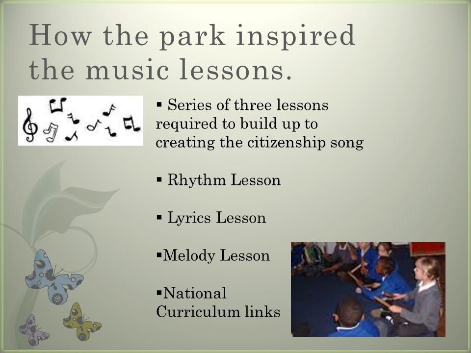 How the park inspired the music lessons.