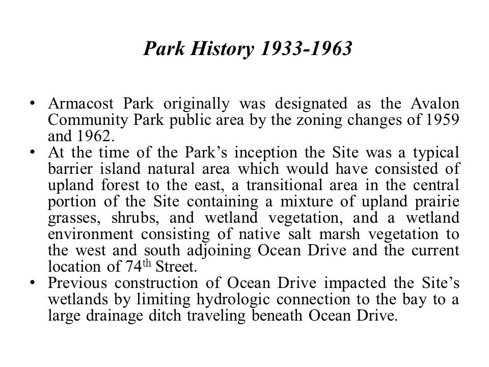 Park History 1933-1963 Armacost Park originally was designated as the Avalon Community Park public area by the zoning changes of 1959 and 1962.