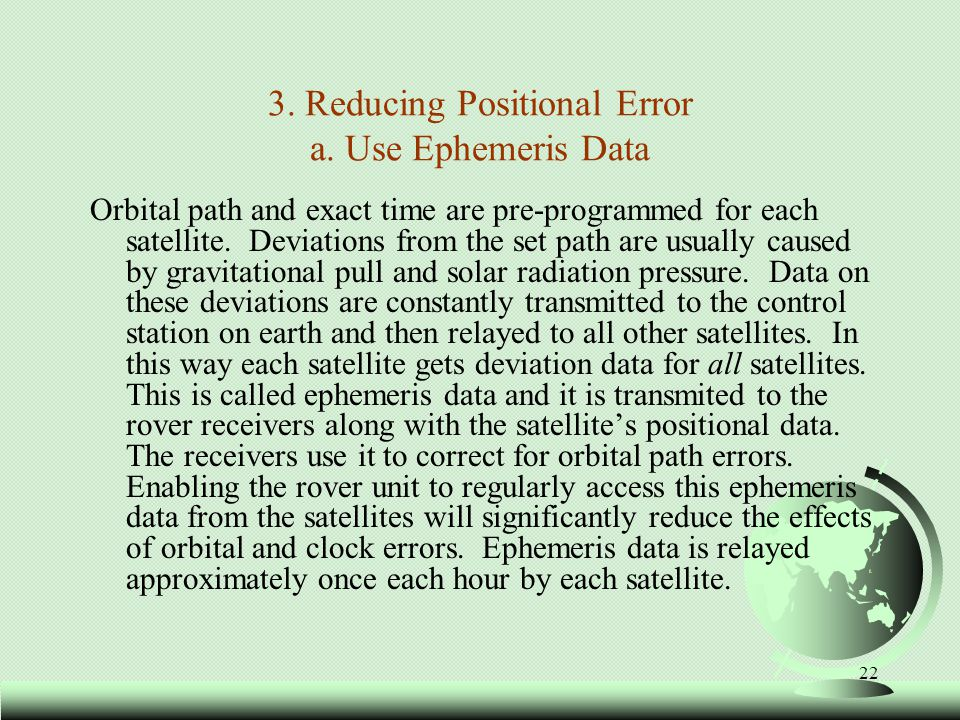 3. Reducing Positional Error a. Use Ephemeris Data