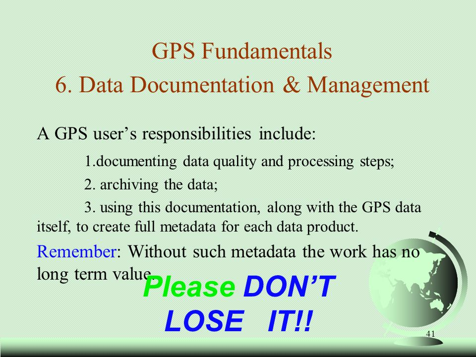 GPS Fundamentals 6. Data Documentation & Management