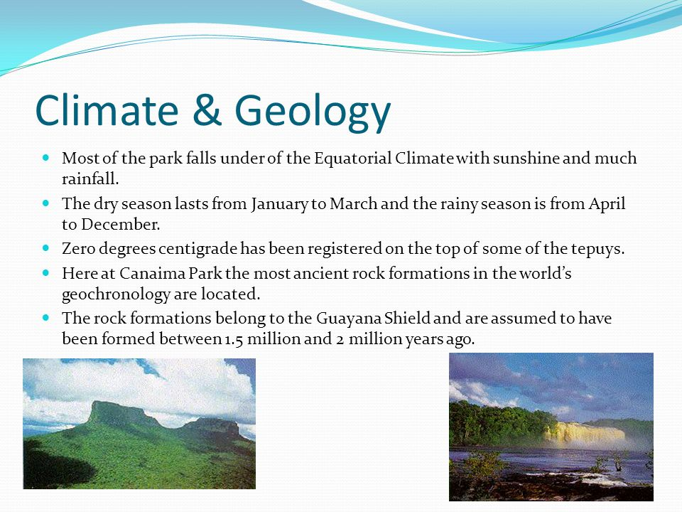 Climate & Geology Most of the park falls under of the Equatorial Climate with sunshine and much rainfall.