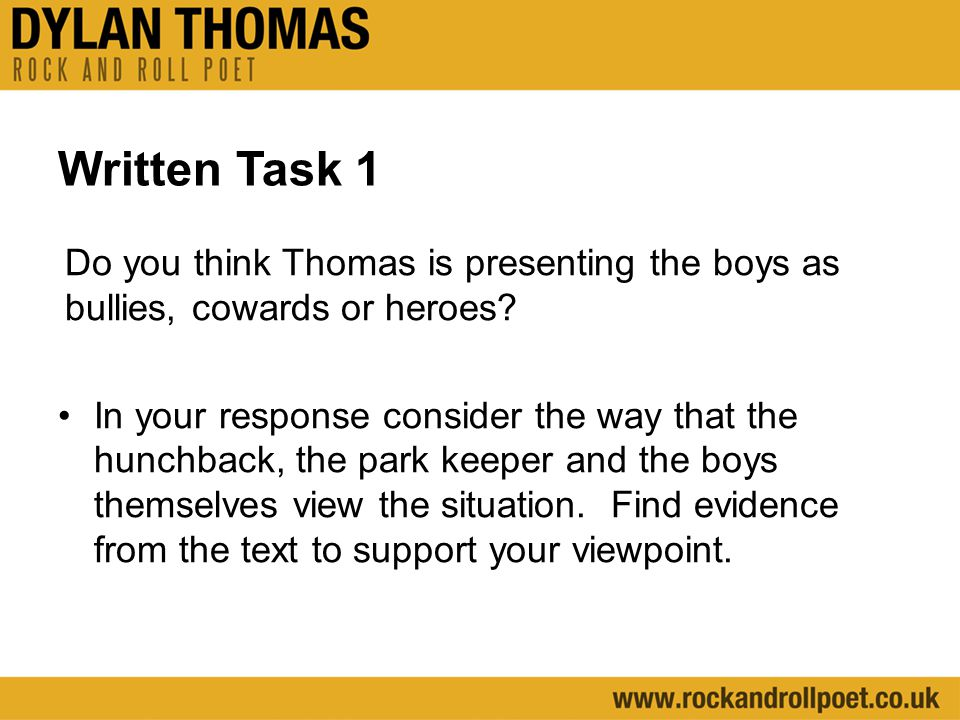 Written Task 1 Do you think Thomas is presenting the boys as bullies, cowards or heroes