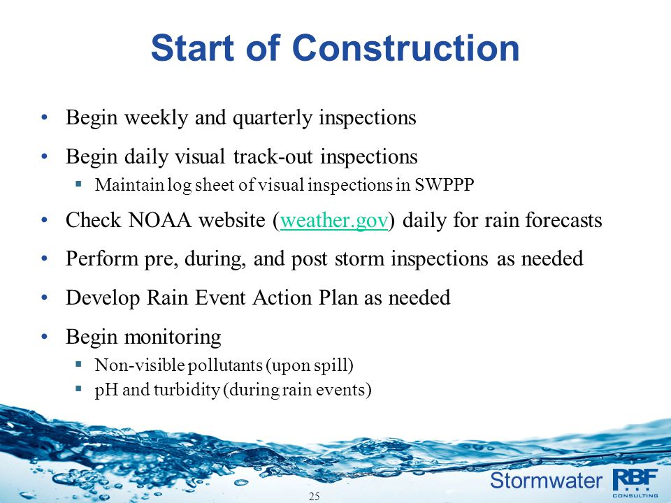 Start of Construction Begin weekly and quarterly inspections