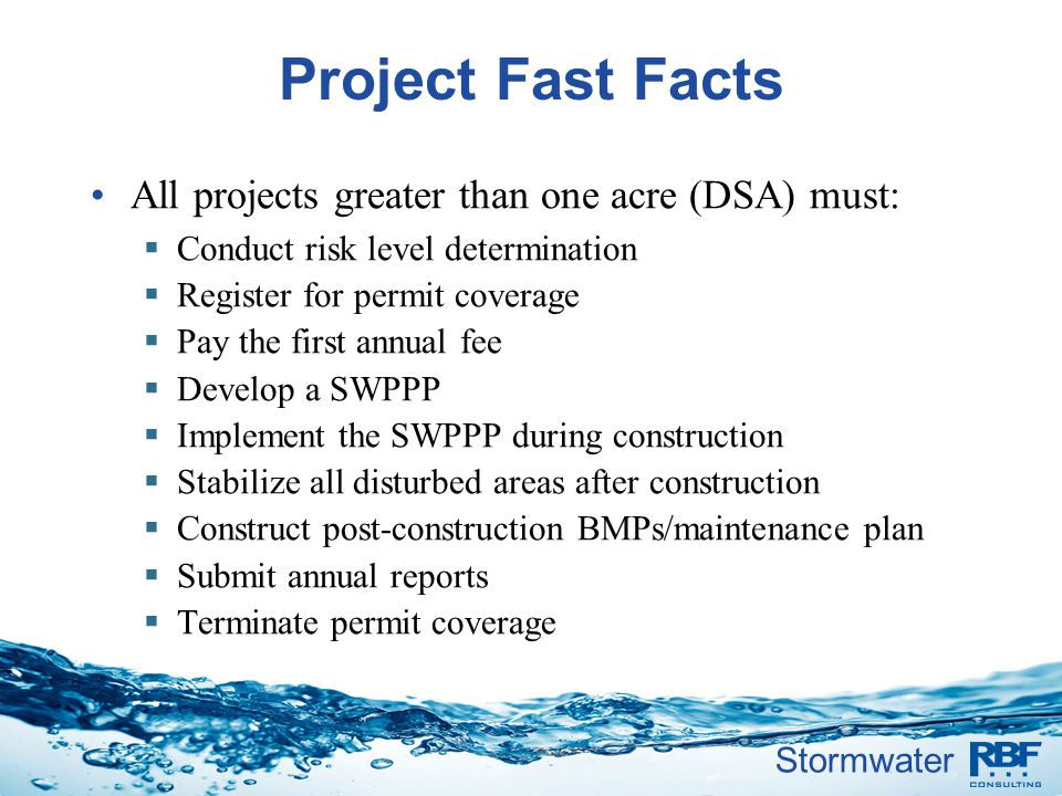 Project Fast Facts All projects greater than one acre (DSA) must: