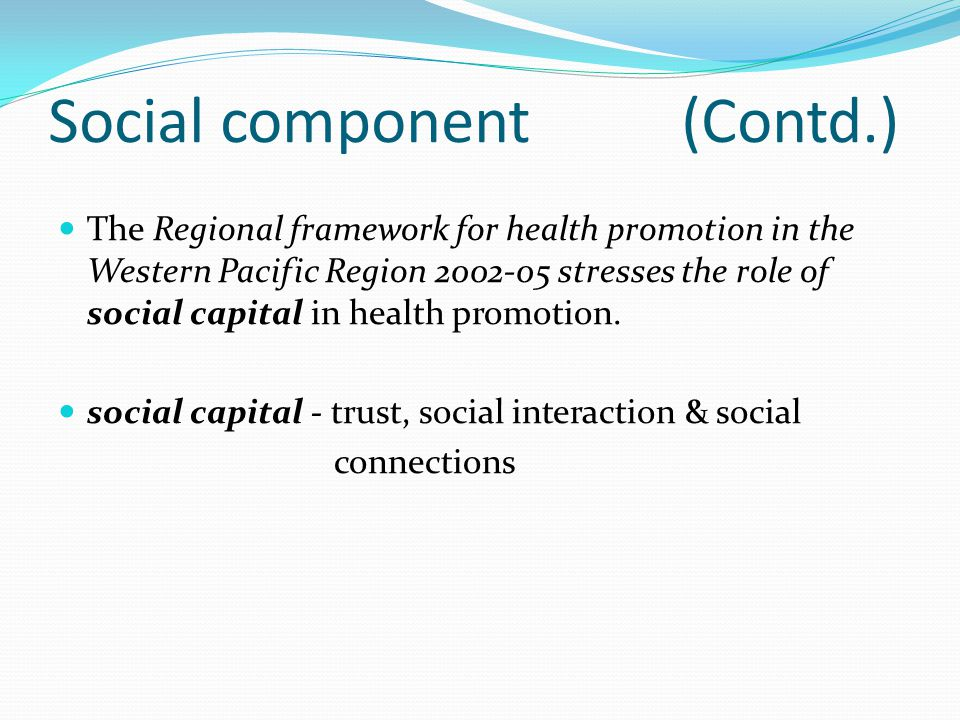 Social component (Contd.)