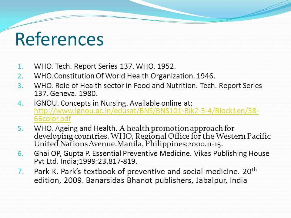 References WHO. Tech. Report Series 137. WHO. 1952. WHO.Constitution Of World Health Organization. 1946.