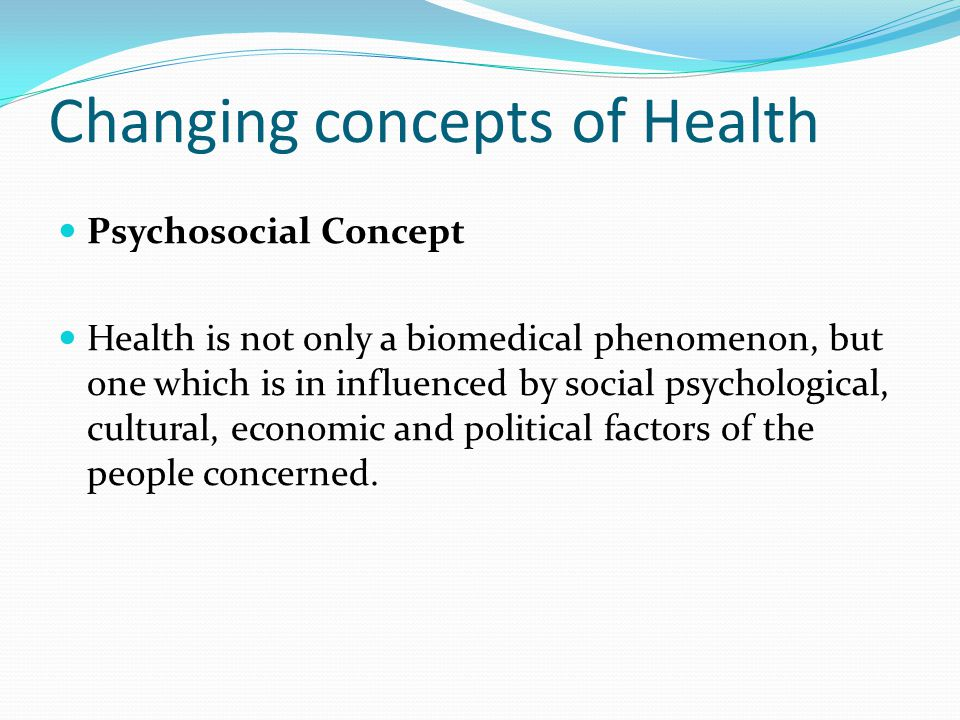 Changing concepts of Health
