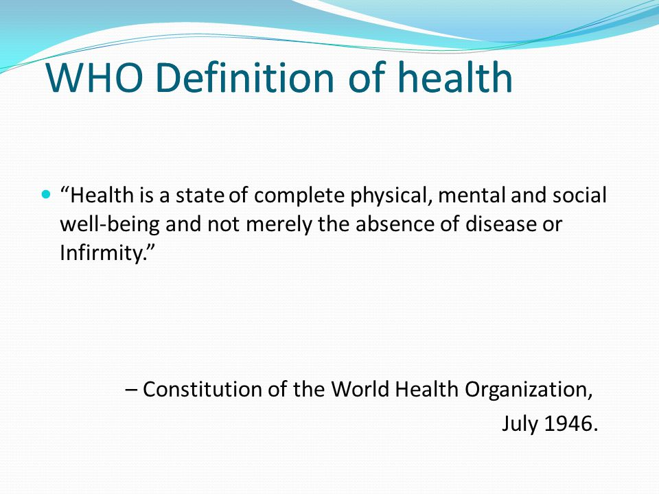 WHO Definition of health Definition of health