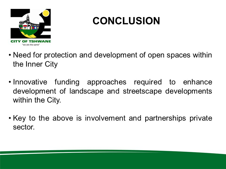 CONCLUSION Need for protection and development of open spaces within the Inner City.