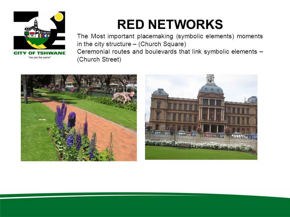 RED NETWORKS The Most important placemaking (symbolic elements) moments in the city structure – (Church Square)
