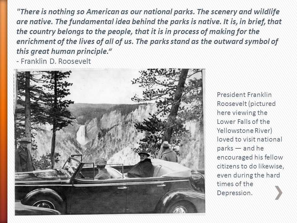 There is nothing so American as our national parks