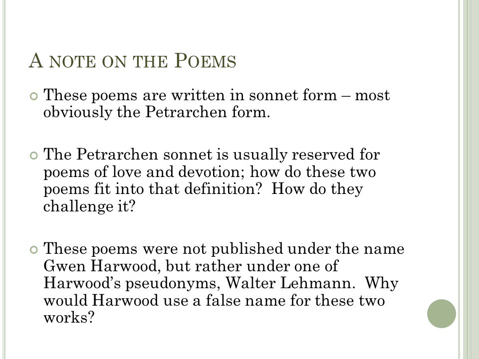 A note on the Poems These poems are written in sonnet form – most obviously the Petrarchen form.