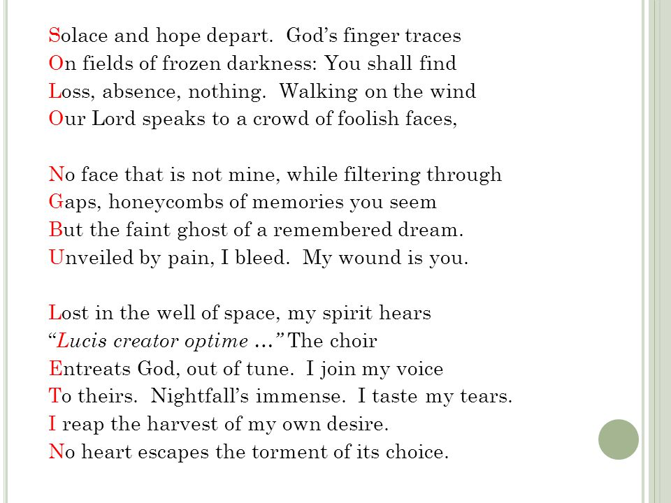 Solace and hope depart. God's finger traces