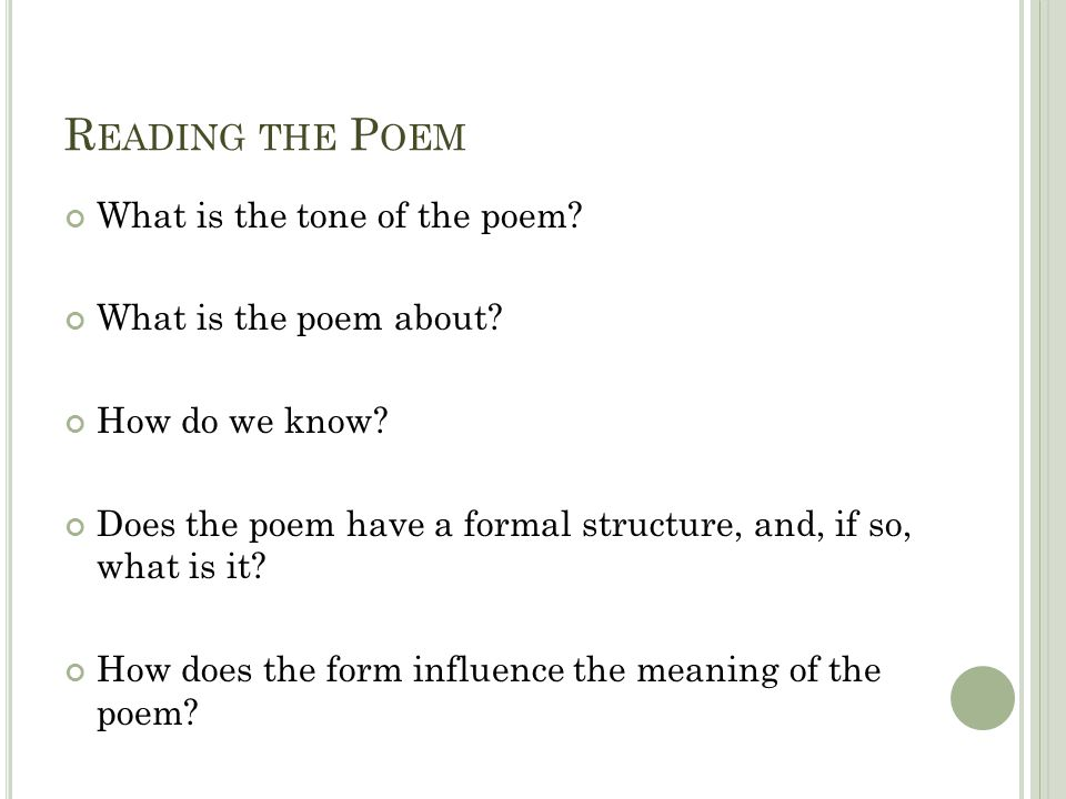 Reading the Poem What is the tone of the poem What is the poem about