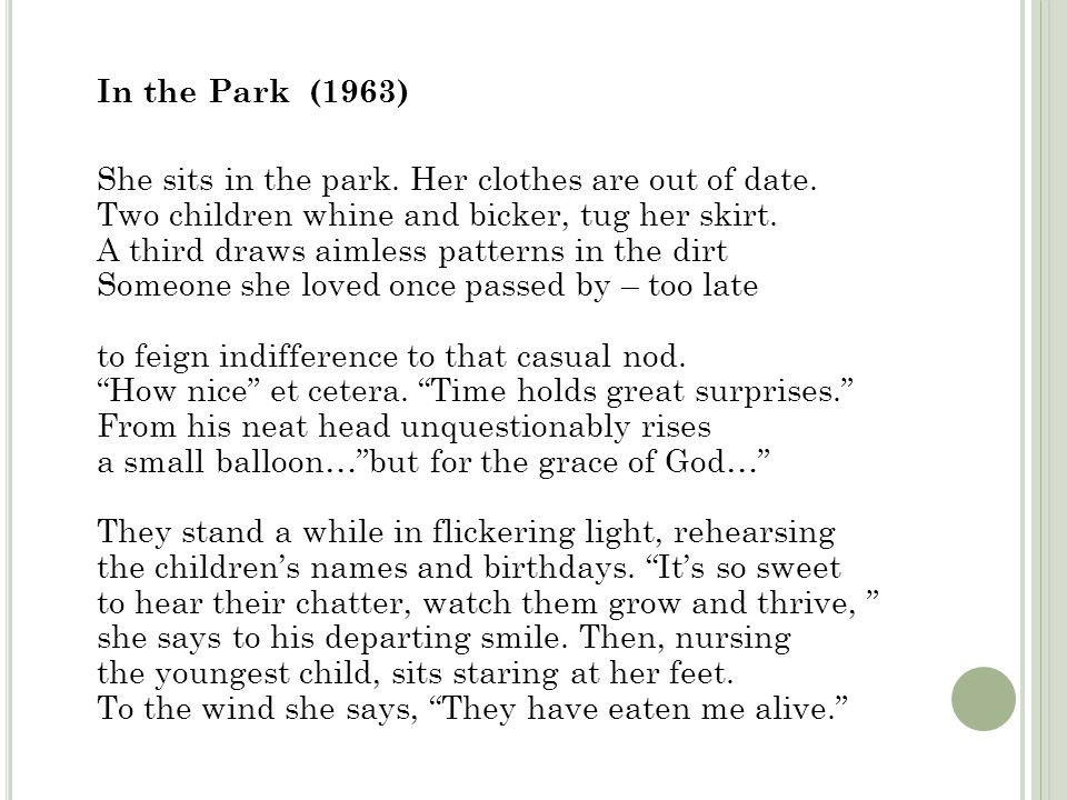 In the Park (1963) She sits in the park. Her clothes are out of date